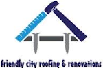 Friendly City Roofing & Renovations